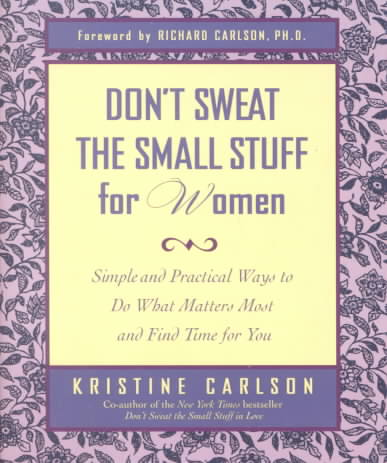Don't Sweat the Small Stuff for Women By Carlson, Kristine